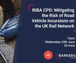 Barkers Fencing: Barkers CPD on mitigating vehicle incursions on railways