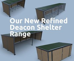 Our New Refined Deacon Shelter Range